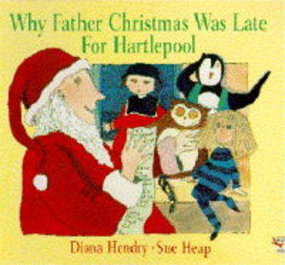 Why Father Christmas Was Late for Hartlepool by Diana Hendry