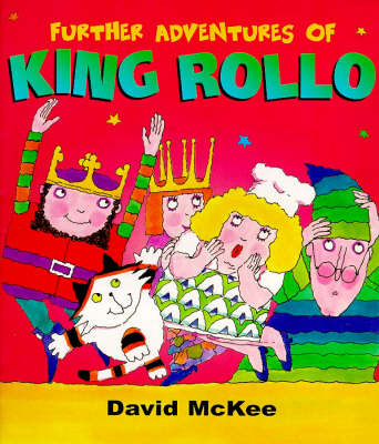 Further Adventures of King Rollo by David McKee
