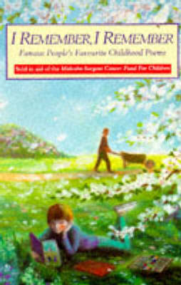 I Remember, I Remember Famous People's Favourite Childhood Poems by