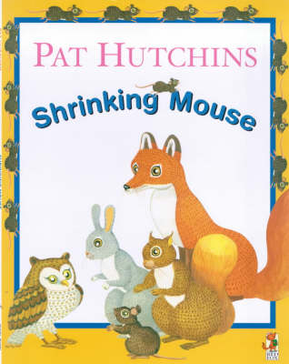 The Shrinking Mouse by Pat Hutchins