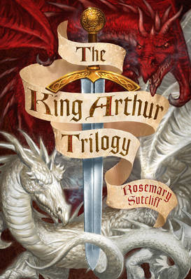 The King Arthur Trilogy Sword and the Circle , Light Beyond the Forest , Road to Camlann by Rosemary Sutcliff