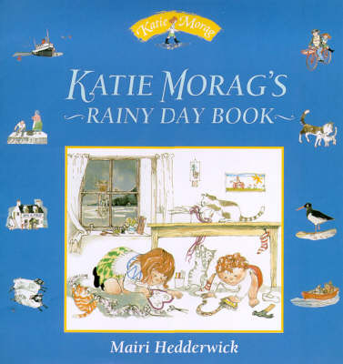 Katie Morag's Rainy Day Book by Mairi Hedderwick