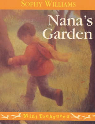 Nana's Garden by Sophy Williams