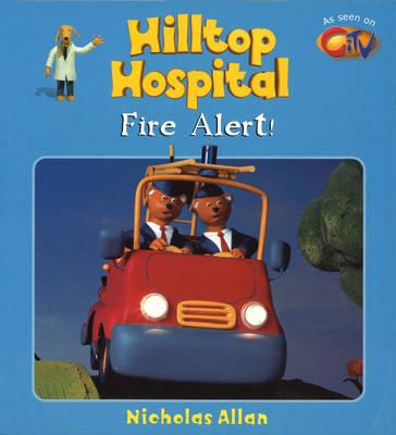 Fire Alert! by Nicholas Allan