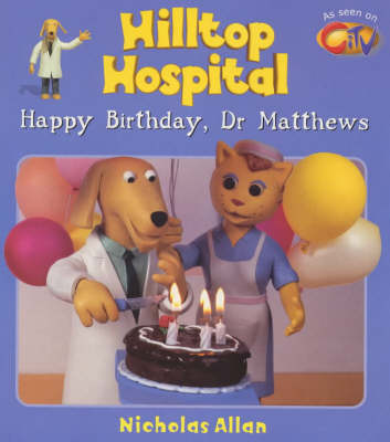 Happy Birthday, Dr. Matthews by Nicholas Allan