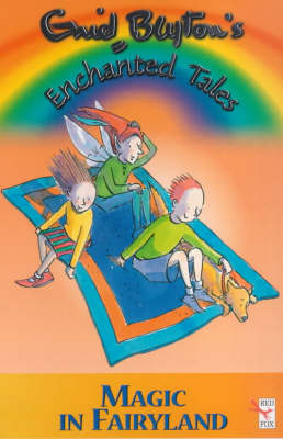 Magic in Fairyland by Enid Blyton