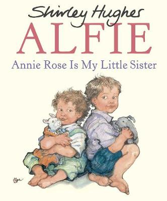 Annie Rose is My Little Sister by Shirley Hughes