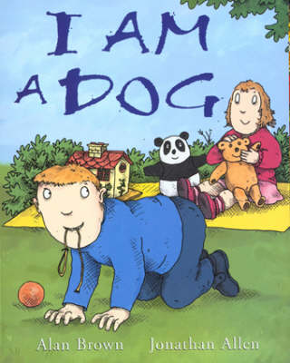 I am a Dog by Alan Brown