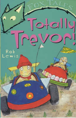Totally Trevor! by Rob Lewis