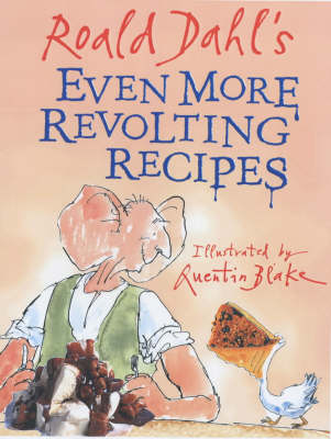Even More Revolting Recipes by Roald Dahl, Felicity Dahl, Jan Baldwin