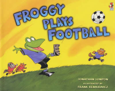 Froggy Plays Football by Jonathan London