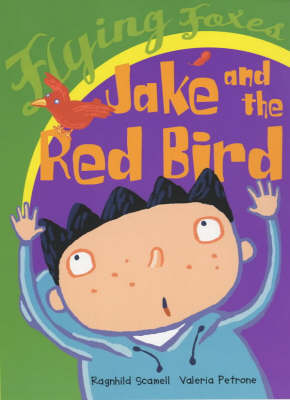 Jake and the Red Bird by Ragnhild Scamell