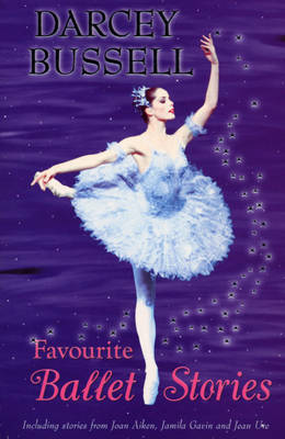 Darcey Bussell's Favourite Ballet Stories by Darcey Bussell