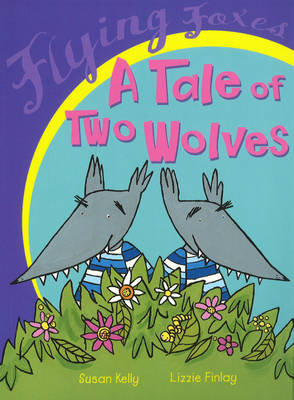 A Tale of Two Wolves by Susan Dalton