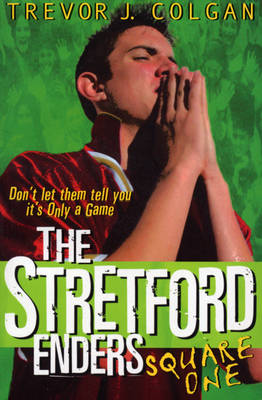 The Stretford Enders Square One by Trevor J. Colgan