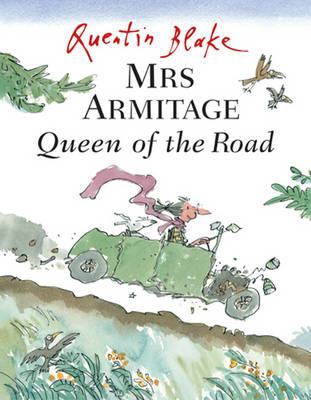 MRS ARMITAGE QUEEN OF THE ROAD by Quentin Blake