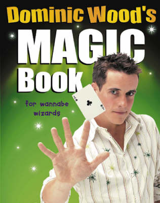 Dominic Wood's Magic Book by Dominic Wood