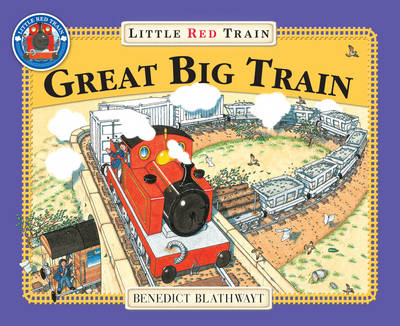 The Little Red Train Great Big Train by Benedict Blathwayt