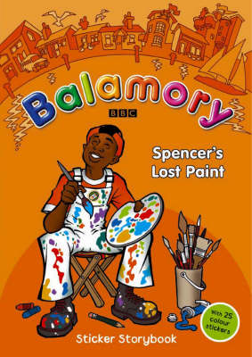 Balamory: Spencer's Lost Paint: a Sticker Storybook by