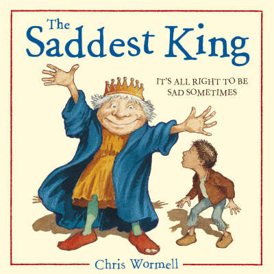 The Saddest King by Christopher Wormell