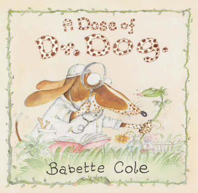 A Dose of Dr Dog by Babette Cole