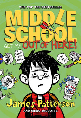 Middle School: Get Me Out of Here! (Middle School 2) by James Patterson