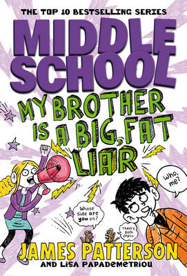 Middle School: My Brother is a Big Fat Liar (Middle School 3) by James Patterson