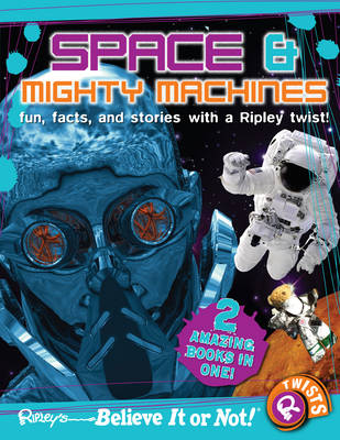 Ripley's Believe It or Not! Space and Mighty Machines by