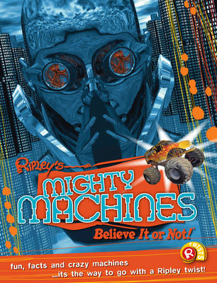 Mighty Machines (Ripley's Believe it or Not!) by