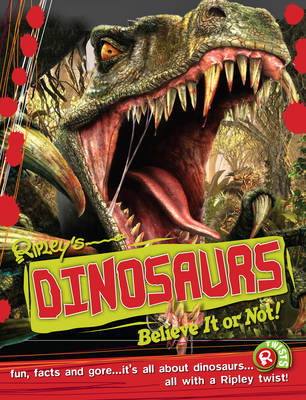 Dinosaurs (Ripley's Believe it or Not!) by Robert Ripley