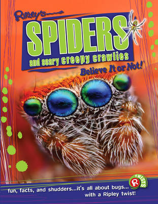 Spiders and Scary Creepy Crawlies (Ripley's Believe it or Not!) by Robert Ripley
