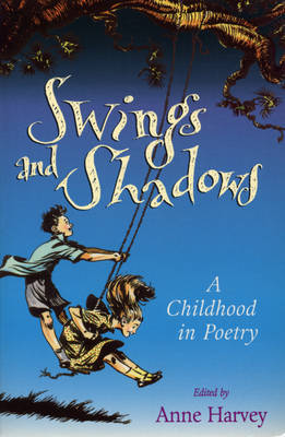 Swings and Shadows A Childhood in Poetry by Anne Harvey