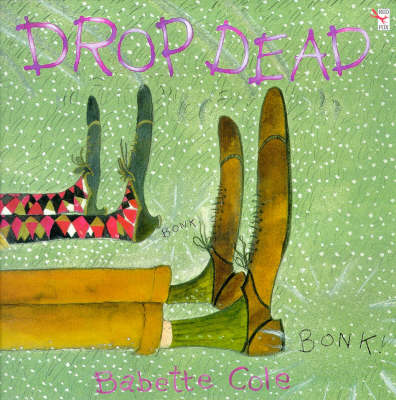 Drop Dead by Babette Cole