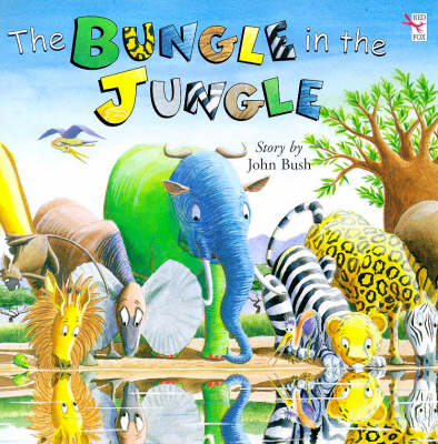 The Bungle in the Jungle by John Bush