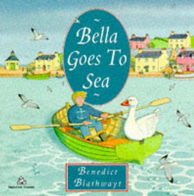 Bella Goes to Sea by Benedict Blathwayt