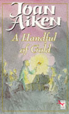 A Handful of Gold by Joan Aiken