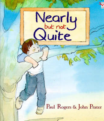 Nearly But Not Quite by Paul Rogers, John Prater