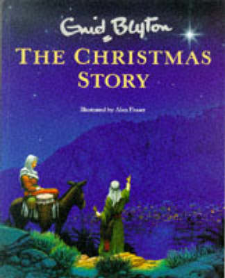 The Christmas Story by Enid Blyton