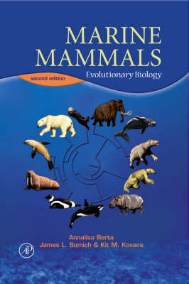 Marine Mammals Evolutionary Biology by Annalisa Berta, James L. Sumich, Kit M. Kovacs
