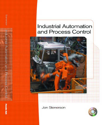 Industrial Automation and Process Control by Jon Stenerson