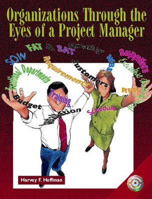 Organizations Through the Eyes of a Project Manager by Harvey Hoffman