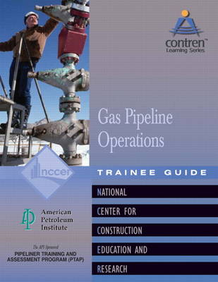 Gas Pipeline Operations Level 1 Trainee Guide by NCCER