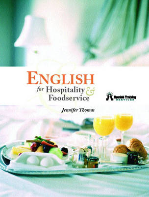 English for Hospitality and Foodservice by Jennifer Thomas