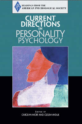 Current Directions in Personality Psychology Psychology Reader by Association for Psychological Science, Carolyn C. Morf, Ozlem Ayduk
