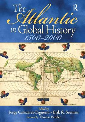The Atlantic in Global History by Jorge Canizares-Esguerra