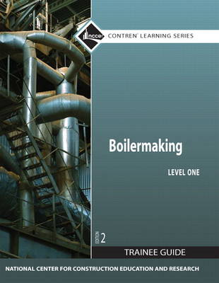 Boilermaking Level 1 Trainee Guide, Paperback by NCCER