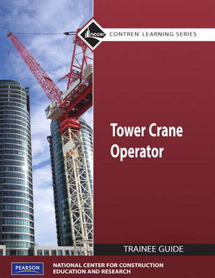 Tower Cranes Level 1 Trainee Guide by NCCER