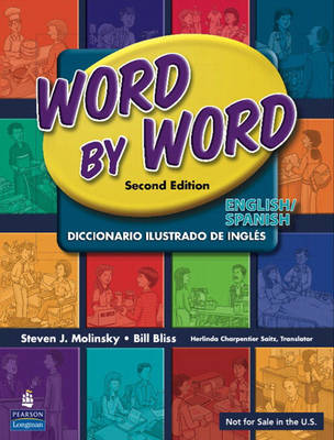 Word by Word English/Spanish Picture Dictionary by Steven J. Molinsky, Bill Bliss