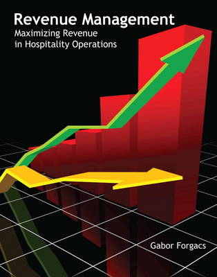 Revenue Management (AHLEI) by Gabor Forgacs, American Hotel & Lodging Association