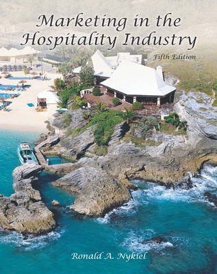 Marketing in the Hospitality Industry (AHLEI) by Ronald A. Nykiel, American Hotel & Lodging Association